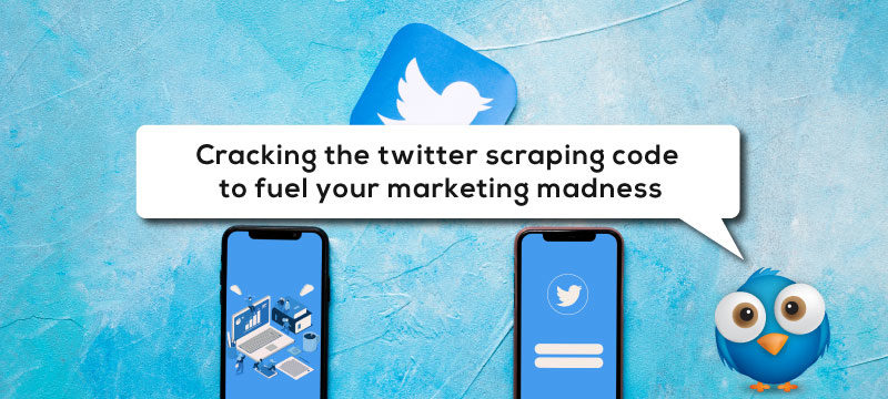 Decoding Twitter scraping for a merrier marketing
