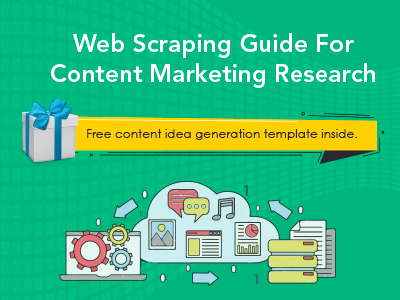Web scraping: The unsung hero of content marketing