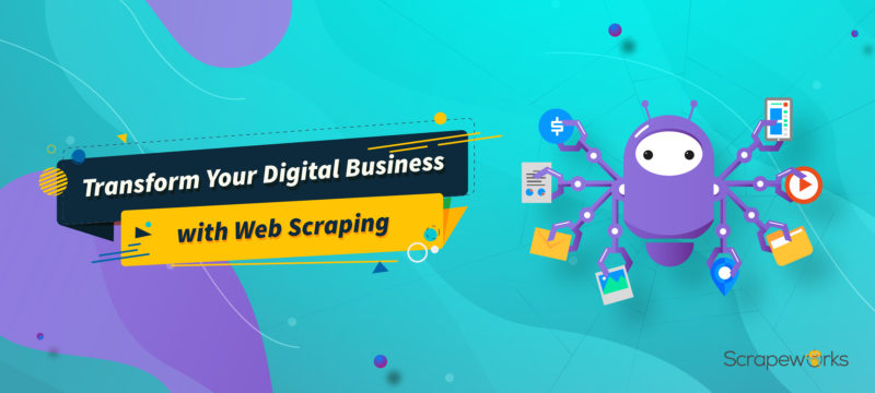 How web data transforms your digital business | Scrapeworks