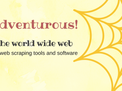 The ultimate list of Web Scraping tools and software