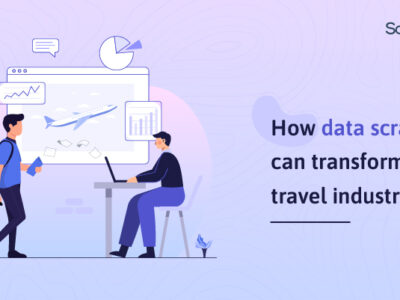 How data scraping can transform the travel industry?