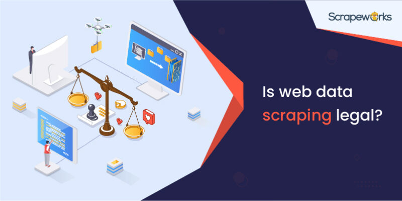 Is Web Data Scraping Legal?